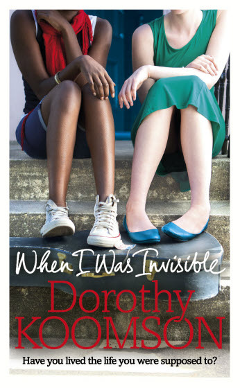 When I Was Invisible Dorothy Koomson