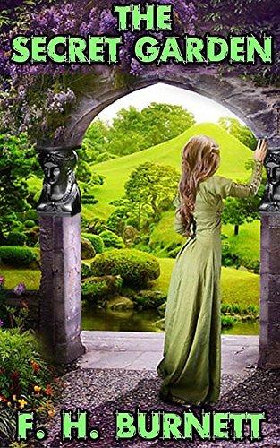 The Secret Garden: By Frances Hodgson Burnett (Illustrated) + FREE The Wonderful Wizard Of Oz Frances Hodgson Burnett