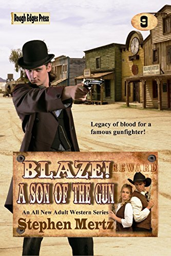 Blaze! A Son of the Gun (Blaze! Western Series Book 9)  by  Stephen Mertz