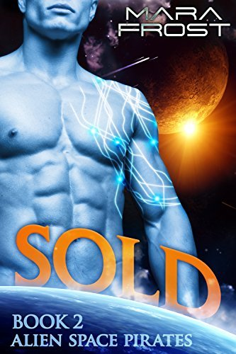 Sold (Alien Space Pirates, #2)  by  Mara Frost