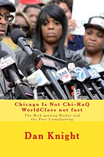 Chicago Is Not Chi-RaQ WorldClass not fast (Who is the Fat Cat that makes money Everywhere Book 1) Dan Knight