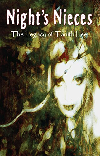 Nights Nieces: The Legacy of Tanith Lee Storm Constantine