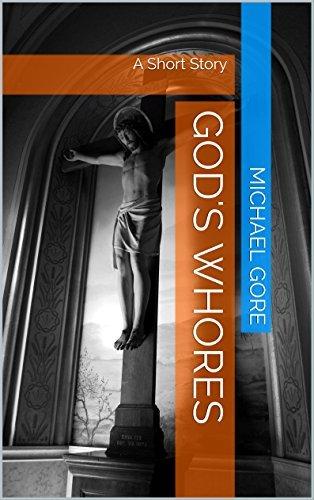 Gods Whores Michael Gore