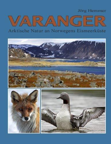 Varanger: Arktische Natur an Norwegens Eismeerküste  by  Jörg Hemmer