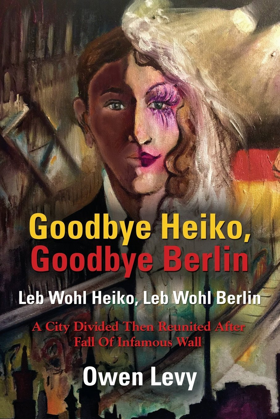 Goodbye Heiko, Goodbye Berlin  by  Owen Levy