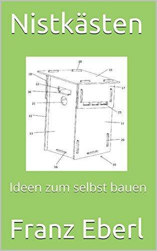 Nistkästen: Ideen zum selbst bauen  by  Franz Eberl