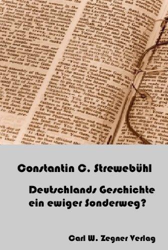 Die deutsche Geschichte ein ewiger Sonderweg?  by  Constantin C. Strewebühl