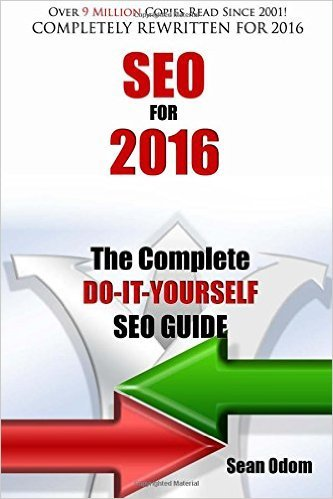 SEO For 2016: The Complete Do-It-Yourself SEO Guide Sean Odom