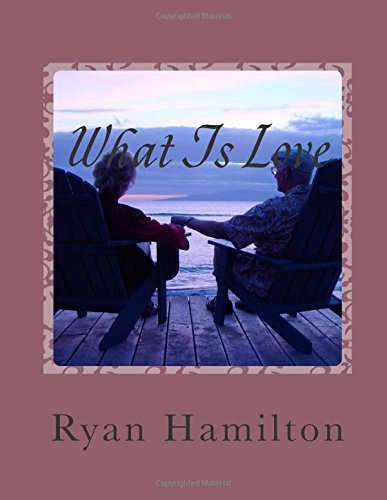 What Is Love  by  Ryan Hamilton