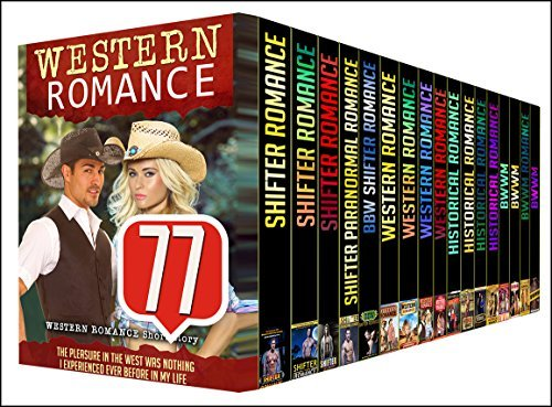 WESTERN ROMANCE: 77 BOOK MEGA BOX SET - Discover This 77 Mega Bundle Boxed Set With SHIFTER, WESTERN, HISTORICAL and BWWM Stories Big And Huge Book Sets PUBLISHING