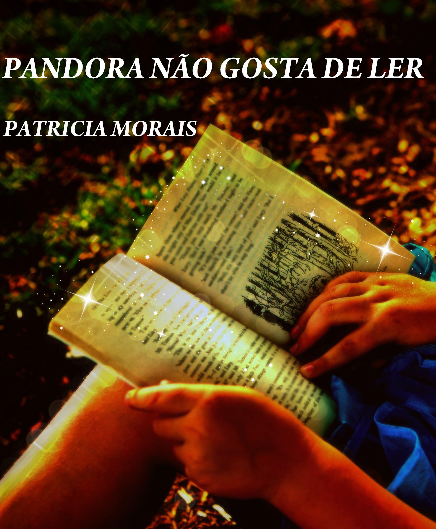 Pandora Não Gosta de Ler Patricia Morais