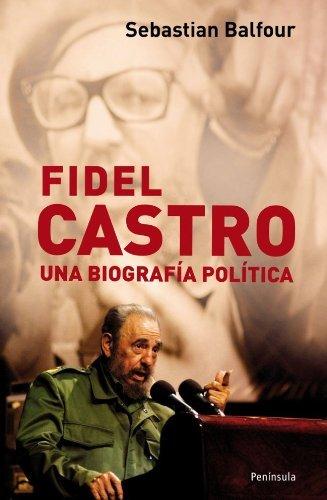 Fidel Castro: Una biografía política Sebastian Balfour