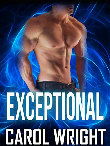 ROMANCE: Exceptional (Shifter Romance, Alpha Male Romance, BBW Romance, Paranormal Romance) Carol Wright