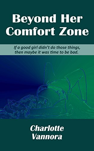 Beyond Her Comfort Zone  by  Charlotte Vannora