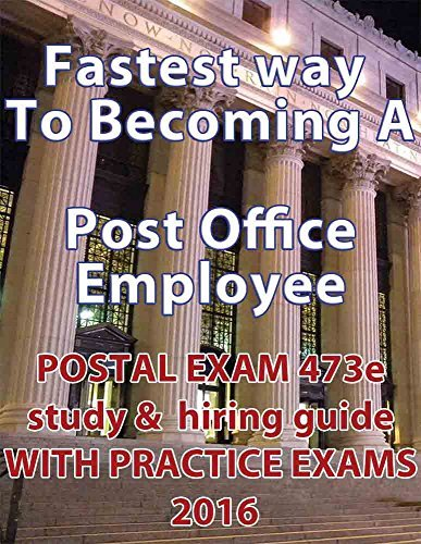 Postal Exam 473 Study Guide: Fastest way to a Post Office Employee Bill Walsh