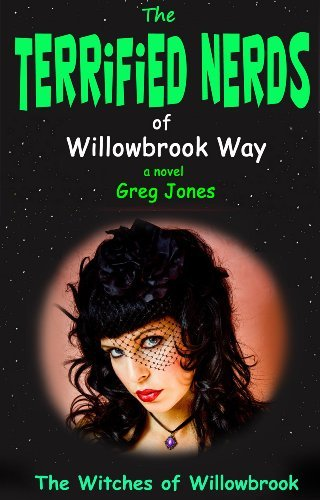 The Witches of Willowbrook (The Terrified Nerds of Willowbrook Way Book 3)  by  Greg Jones