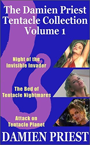 The Damien Priest Tentacle Collection: Volume 1  by  Damien Priest