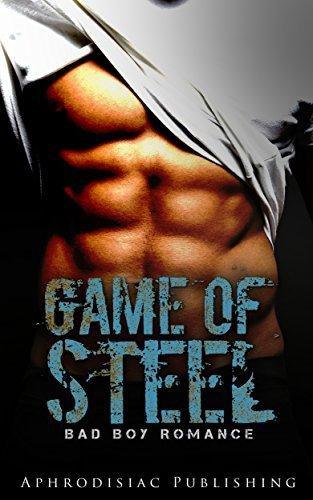 BWWM: Game of Steel (BWWM Alpha Male Bad Boy Romance)  by  Aphrodisiac Publishing