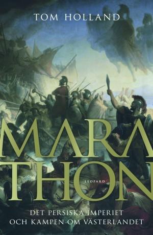 Marathon : det persiska imperiet och kampen om västerlandet  by  Tom Holland