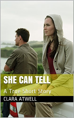 She Can Tell: A True Short Story  by  Clara Atwell