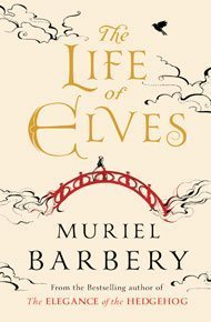 The Life of Elves Muriel Barbery