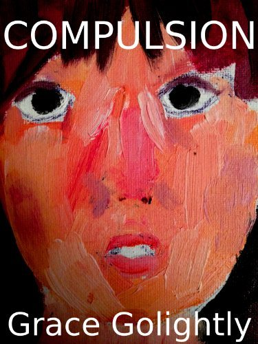 Compulsion  by  Grace Golightly