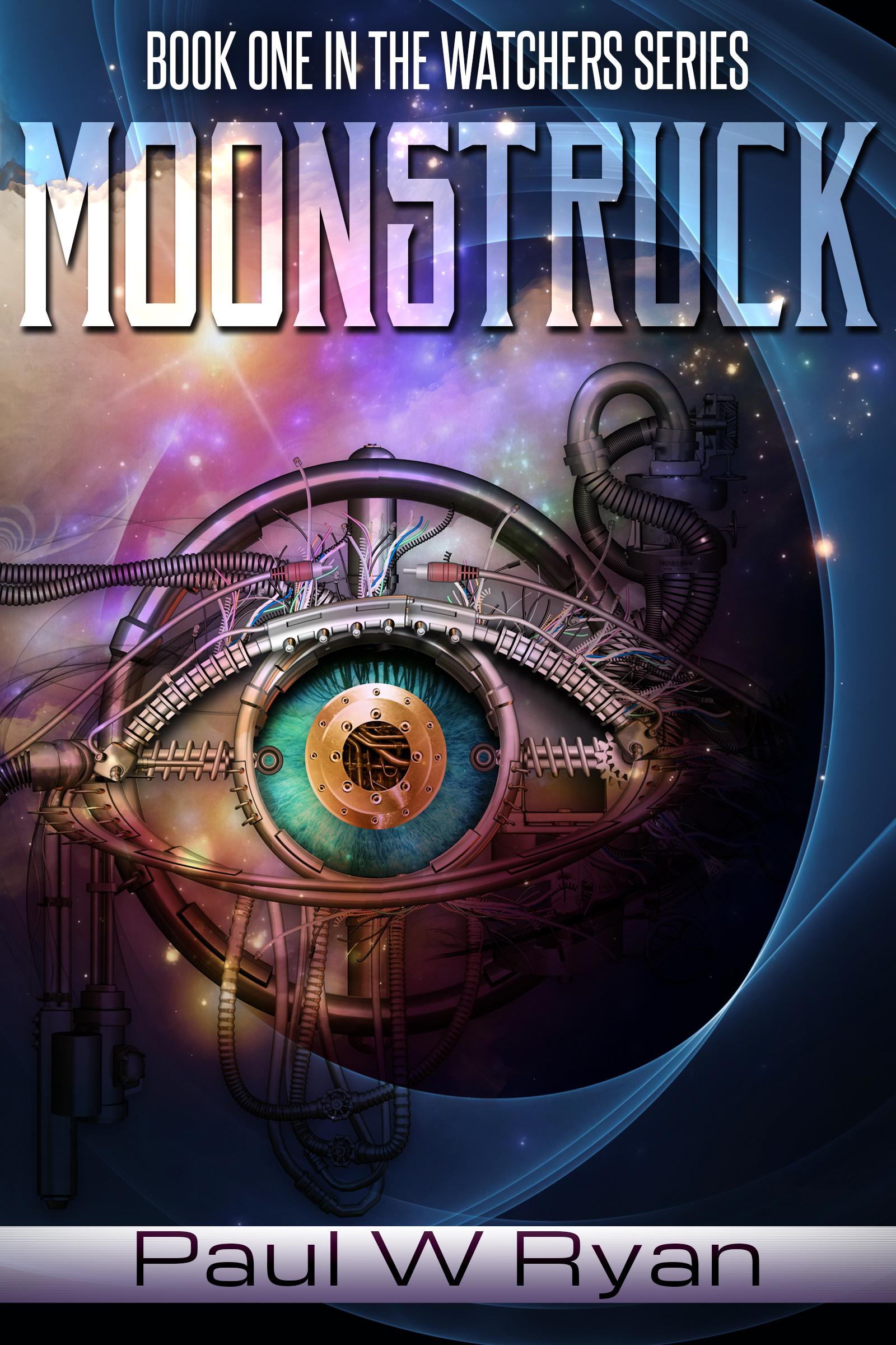 Moonstruck (The Watchers #1)  by  Paul W. Ryan
