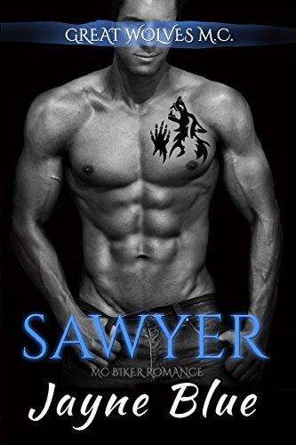 Sawyer: MC Biker Romance (Great Wolves Motorcycle Club Book 5)  by  Jayne Blue