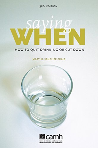 Saying When: How to Quit Drinking or Cut Down  by  Martha Sanchez-Craig