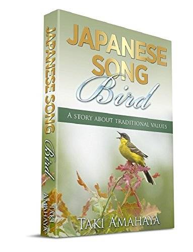 Japanese Song Bird: A Story About Traditional Values Taki Amahaya
