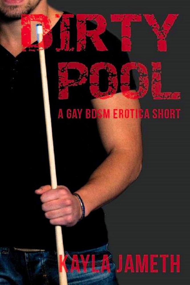 Dirty Pool  by  Kayla Jameth