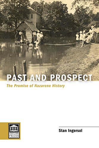 Past and Prospect: The Promise of Nazarene History Stan Ingersol