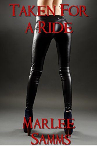 Taken For A Ride  by  Marlee Samms