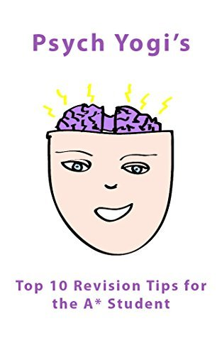 Psych Yogis Top Ten Psychology Revision Tips for the A* Student Psych Yogi