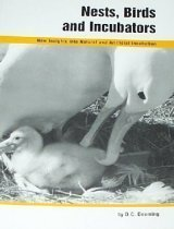 Nests, Birds and Incubators: New Insights into Natural and Artificial Incubation  by  D. Charles Deeming