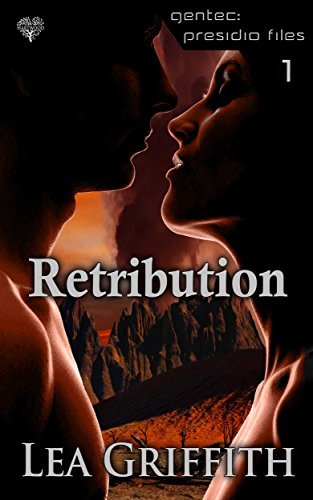 Retribution (GenTech: Presidio Files #1)  by  Lea Griffith