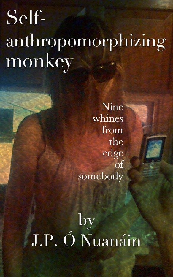 Self-anthropromorphizing monkey  by  J. P. Ó Nuanáin