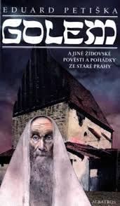 Golem a jiné židovské pověsti a pohádky ze staré Prahy  by  Eduard Petiška