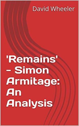 Remains - Simon Armitage: An Analysis David Wheeler