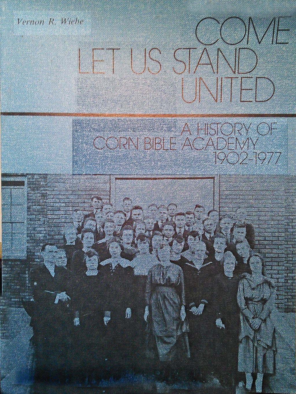 Come Let Us Stand United Vernon R. Wiebe