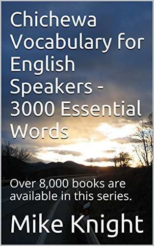 Chichewa Vocabulary for English Speakers - 3000 Essential Words: Over 8,000 books are available in this series. (3000 Essential Words Series Book 13)  by  Mike Knight