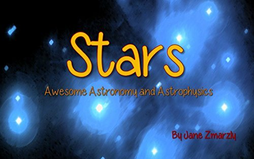 Stars: Awesome Astronomy and Astrophysics  by  Jane Zmarzly