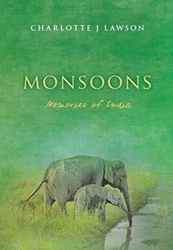 Monsoons Memories of India Charlotte J Lawson