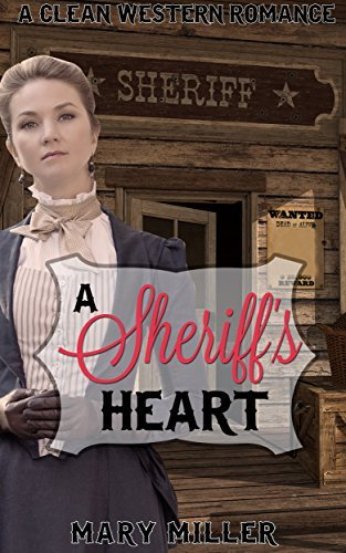 A Sheriffs Heart  by  Mary Miller