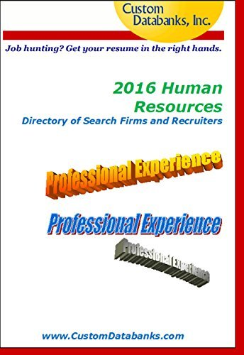 2016 Human Resources Directory of Search Firms and Recruiters: Job Hunting? Get Your Resume in the Right Hands Jane Lockshin