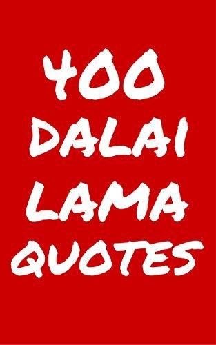 400 Dalai Lama Quotes: Interesting, Wise And Thoughtful Quotes By Dalai Lama Robert Taylor