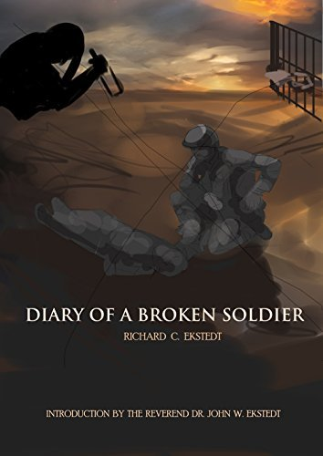 Diary of a Broken Soldier  by  John Ekstedt