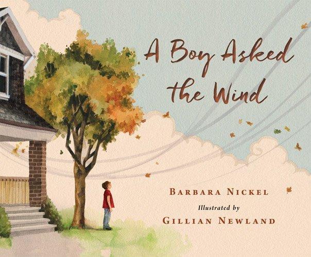 A Boy Asked the Wind  by  Barbara Nickel