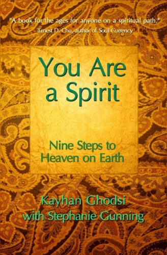 You Are a Spirit Nine Steps to Heaven on Earth Kayhan Ghodsi