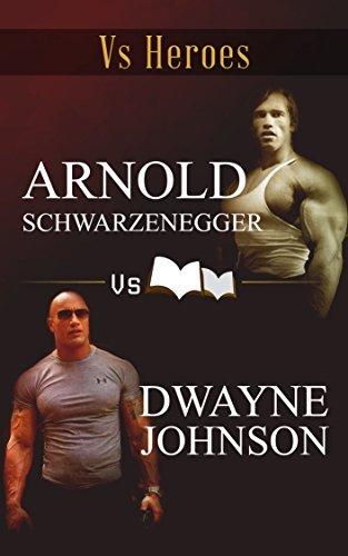 ARNOLD SCHWARZENEGGER VS DWAYNE JOHNSON: Self made Legends  by  VS HEROES